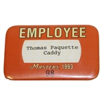1993 Masters Tournament Employee Badge for Thomas Paquette - Caddy #98