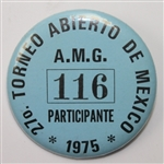 1975 Abierto de Mexico Open Contestant Badge #116 - (The Mexican Open)