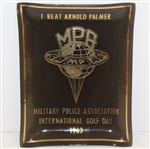 1963 I Beat Arnold Palmer Military Police Assoc. International Golf Day Glass Tray