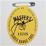Jack Nicklaus Signed 1965 Masters Series Badge #14249 JSA ALOA