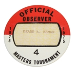 Deane Bemans 1975 Masters Tournament Official Observer Badge #4 - Jack Nicklaus Winner