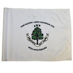 Tom Watson 1975 Open Champion 40th Anniversary Carnoustie Embroidered Course Flown Flag