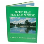 More than Bricks & Mortar - A History of the Atlanta Athletic Club by Nancy Neill - 1987 1st Ed