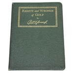 "1935 A.G. Spalding & Bros. Rights and Wrongs of Golf by Robert ""Bobby"" T. Jones, Jr."