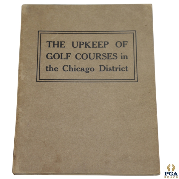 1916 'The Upkeep of Golf Courses in the Chicago District' Booklet - Chicago District Golf Assoc.