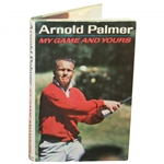Arnold Palmer Signed My Game & Yours First Printing Golf Book JSA ALOA