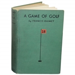 Francis Ouimet Signed 1932 1st Ed. A Game of Golf Book Inscribed JSA ALOA