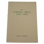 The Tyrrells Wood Golf Club Official Handbook - Published by The Golf Clubs Association