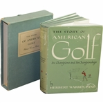 """The story of American Golf: Its Champions & Its Championships by Herbert Warren Wind with Slipcase & Jacket"