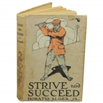 1911 Strive and Succeed (or the Progress of Walter Conrad) Book by Horatio Alger, Jr.