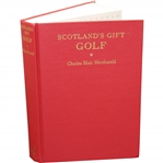 1985 Scotlands Gift: Golf by C.B. MacDonald - Classics of Golf Edition
