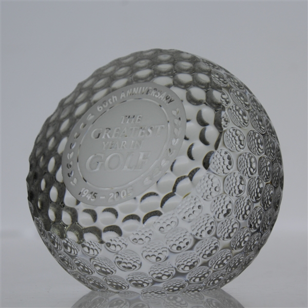 Byron Nelson Championship 1945-2005 'Greatest Year in Golf' 60th Anniversary Cut Glass Ball