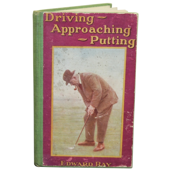 1923 'Driving, Approaching, Putting' Book by Edward Ray