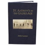 St Andrews In The Gilded Age by Peter Landau 2006 limited edition signed by Peter Landau book #82 JSA ALOA