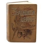 The Badminton Library Of Sports And Pastimes By Horace Hutchinson 1898 edition good condition