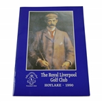 1990 The Royal Liverpool Golf Club - Hoylake Course History Book